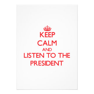 Keep Calm and Listen to the President Custom Invitation
