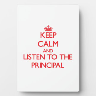 Keep Calm and Listen to the Principal Display Plaque