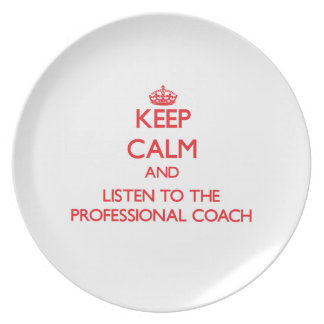 Keep Calm and Listen to the Professional Coach Party Plate