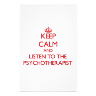 Keep Calm and Listen to the Psychotherapist Stationery