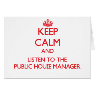 Keep Calm and Listen to the Public House Manager Cards
