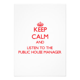Keep Calm and Listen to the Public House Manager Invite