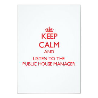 """Keep Calm and Listen to the Public House Manager 5"""" X 7"""" Invitation Card"""