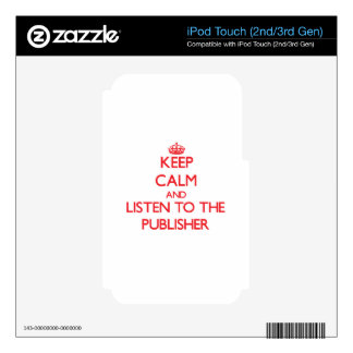 Keep Calm and Listen to the Publisher iPod Touch 2G Decal
