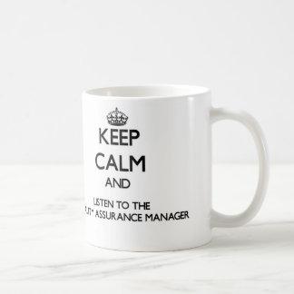 Keep Calm and Listen to the Quality Assurance Mana Coffee Mug