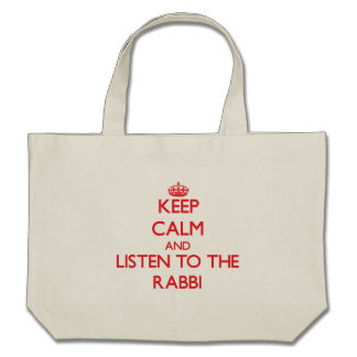 Keep Calm and Listen to the Rabbi Tote Bags