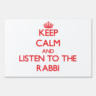 Keep Calm and Listen to the Rabbi Yard Signs