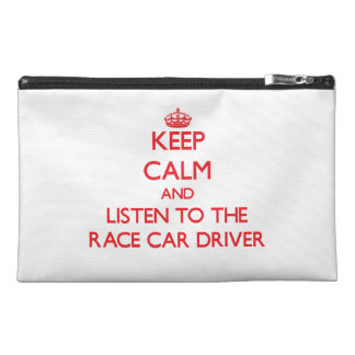 Keep Calm and Listen to the Race Car Driver Travel Accessory Bags