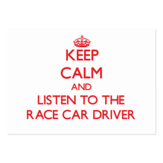 Keep Calm and Listen to the Race Car Driver Large Business Cards (Pack Of 100)