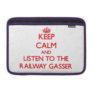 Keep Calm and Listen to the Railway Gasser Sleeve For MacBook Air
