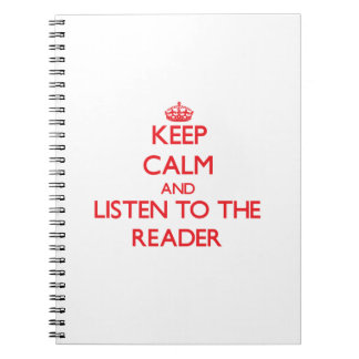 Keep Calm and Listen to the Reader Spiral Notebooks