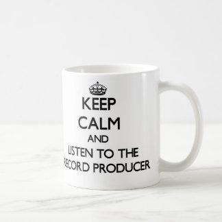 Keep Calm and Listen to the Record Producer Classic White Coffee Mug