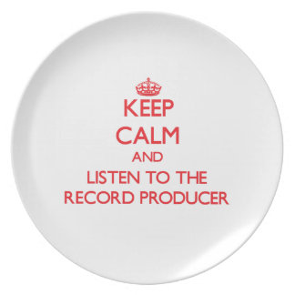 Keep Calm and Listen to the Record Producer Party Plate
