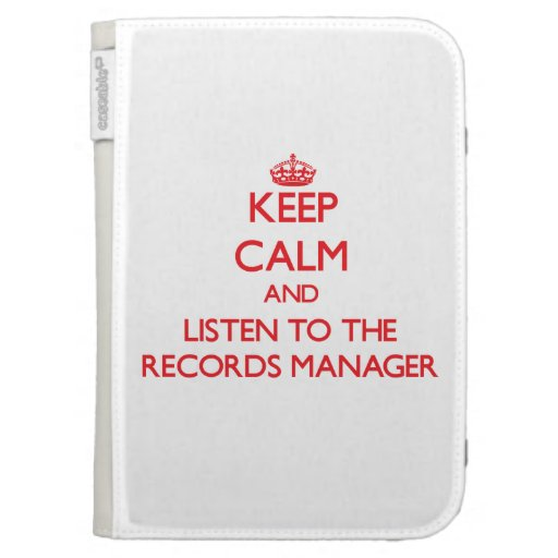 Keep Calm and Listen to the Records Manager Kindle 3 Case