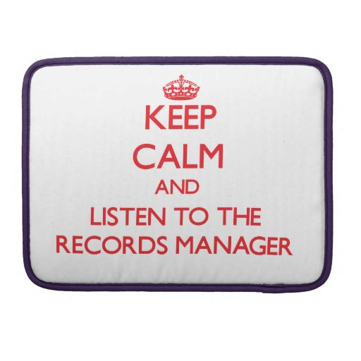 Keep Calm and Listen to the Records Manager MacBook Pro Sleeve