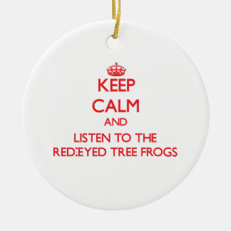 Keep calm and listen to the Red-Eyed Tree Frogs Christmas Tree Ornament