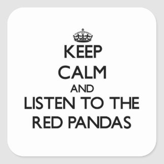 Keep calm and Listen to the Red Pandas Square Sticker