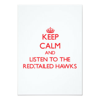 Keep calm and listen to the Red-Tailed Hawks Cards
