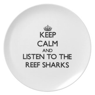 Keep calm and Listen to the Reef Sharks Dinner Plate