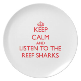 Keep calm and listen to the Reef Sharks Dinner Plates