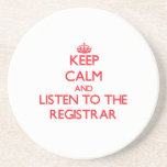 Keep Calm and Listen to the Registrar Beverage Coasters