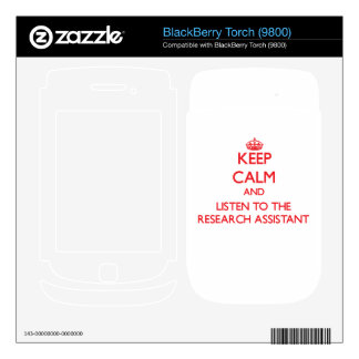 Keep Calm and Listen to the Research Assistant Skin For BlackBerry Torch