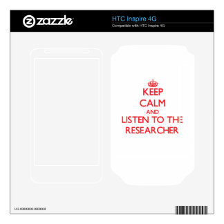 Keep Calm and Listen to the Researcher Decals For HTC Inspire 4G