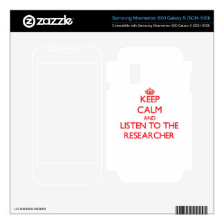 Keep Calm and Listen to the Researcher Samsung Mesmerize Decal