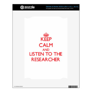 Keep Calm and Listen to the Researcher Skins For The NOOK