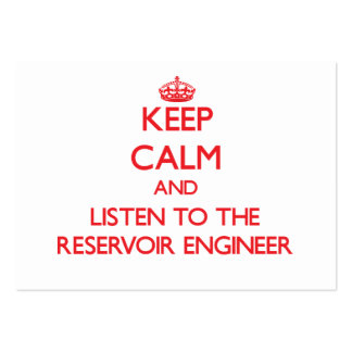 Keep Calm and Listen to the Reservoir Engineer Business Cards