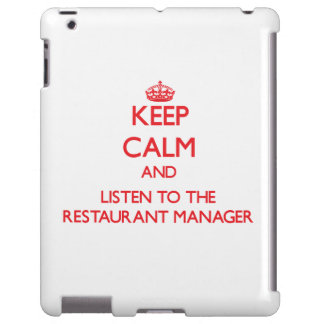 Keep Calm and Listen to the Restaurant Manager