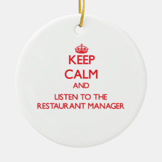 Keep Calm and Listen to the Restaurant Manager Double-Sided Ceramic Round Christmas Ornament