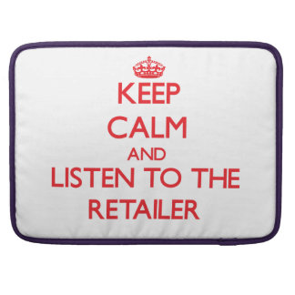 Keep Calm and Listen to the Retailer MacBook Pro Sleeves