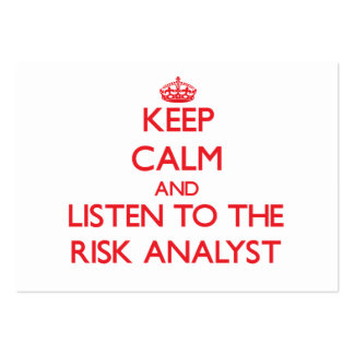 Keep Calm and Listen to the Risk Analyst Business Card Templates