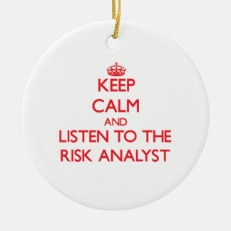 Keep Calm and Listen to the Risk Analyst Christmas Tree Ornaments