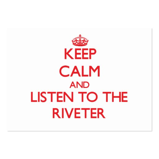 Keep Calm and Listen to the Riveter Business Card