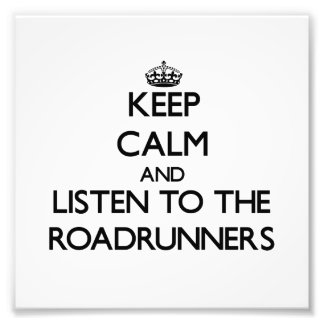 Keep calm and Listen to the Roadrunners Photo