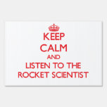 Keep Calm and Listen to the Rocket Scientist Lawn Sign