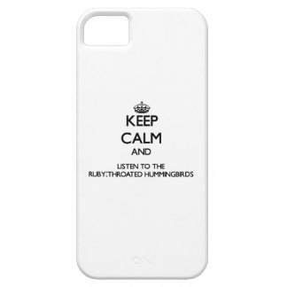 Keep calm and Listen to the Ruby-Throated Hummingb iPhone 5 Case