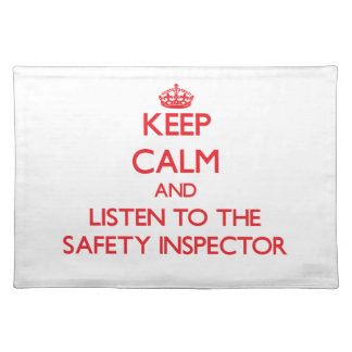 Keep Calm and Listen to the Safety Inspector Placemat