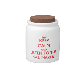 Keep Calm and Listen to the Sail Maker Candy Jars