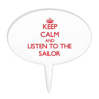 Keep Calm and Listen to the Sailor Cake Pick