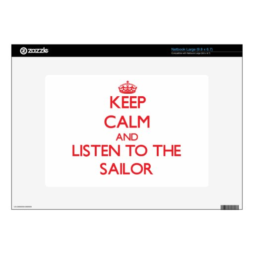 Keep Calm and Listen to the Sailor Large Netbook Decals