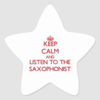 Keep Calm and Listen to the Saxophonist Stickers