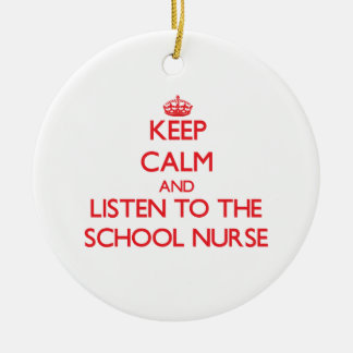 Keep Calm and Listen to the School Nurse Double-Sided Ceramic Round Christmas Ornament