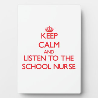 Keep Calm and Listen to the School Nurse Plaque