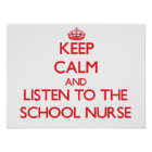 Keep Calm and Listen to the School Nurse Poster