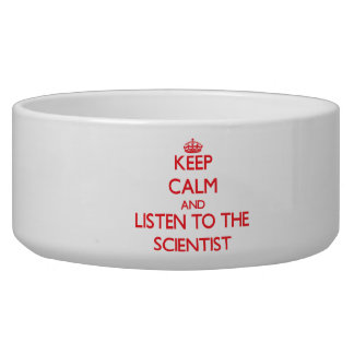 Keep Calm and Listen to the Scientist Dog Food Bowl