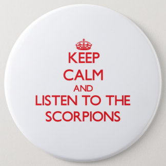 Keep calm and listen to the Scorpions Pinback Button