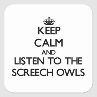 Keep calm and Listen to the Screech Owls Stickers